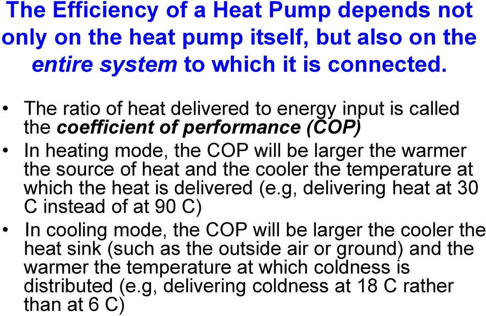 of heat and the cooler the temperature at which the heat is delivered (e.