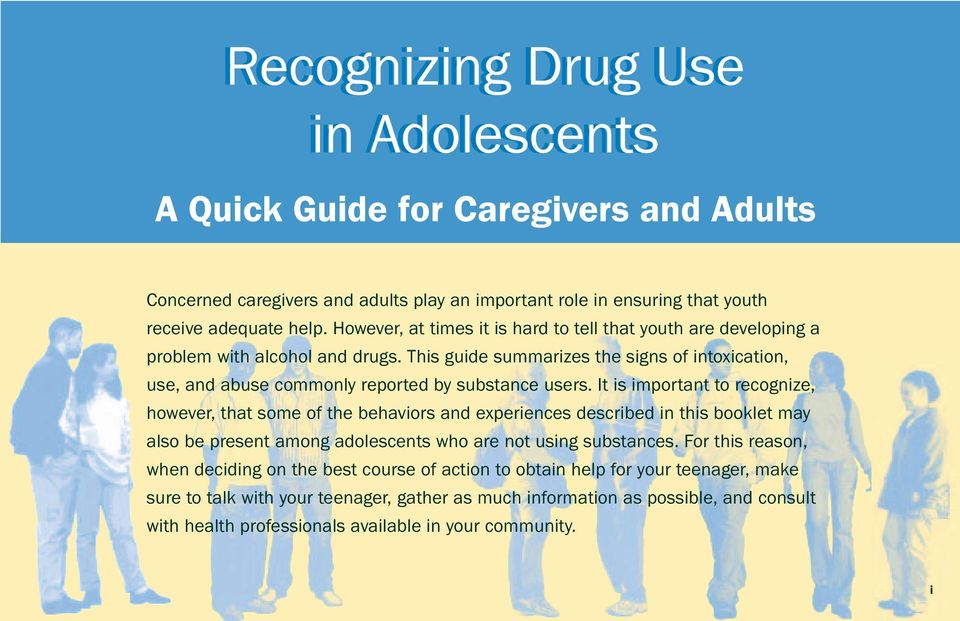 It is important to recognize, however, that some of the behaviors and experiences described in this booklet may also be present among adolescents who are not using substances.