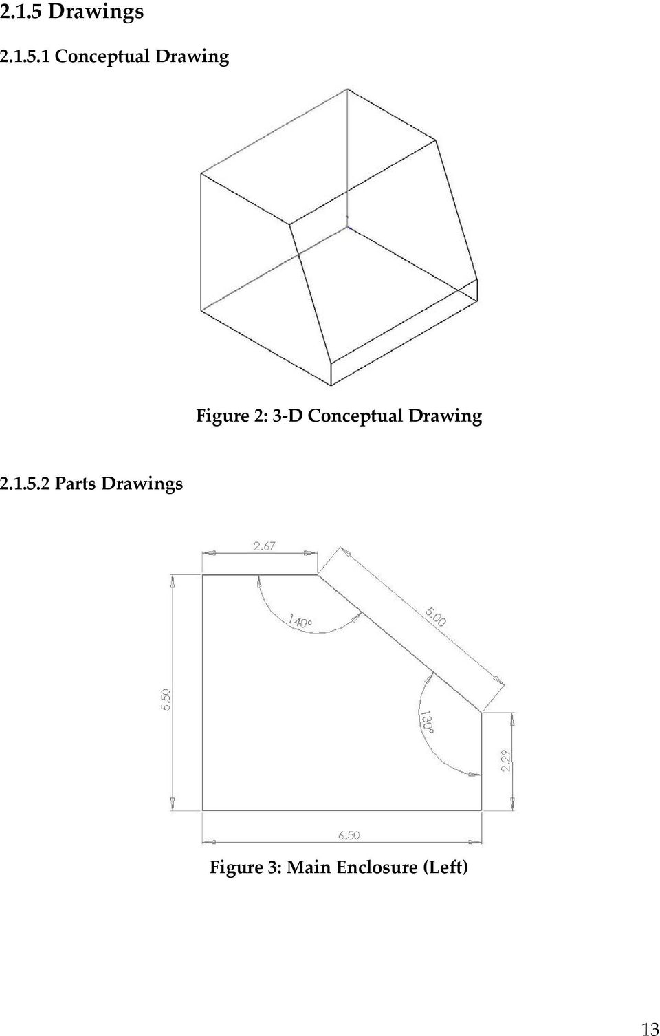 1 Conceptual Drawing Figure 2: 3