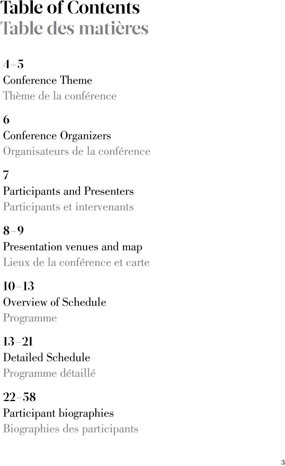 intervenants 8 9 Presentation venues and map Lieux de la conférence et carte 10 13 Overview of