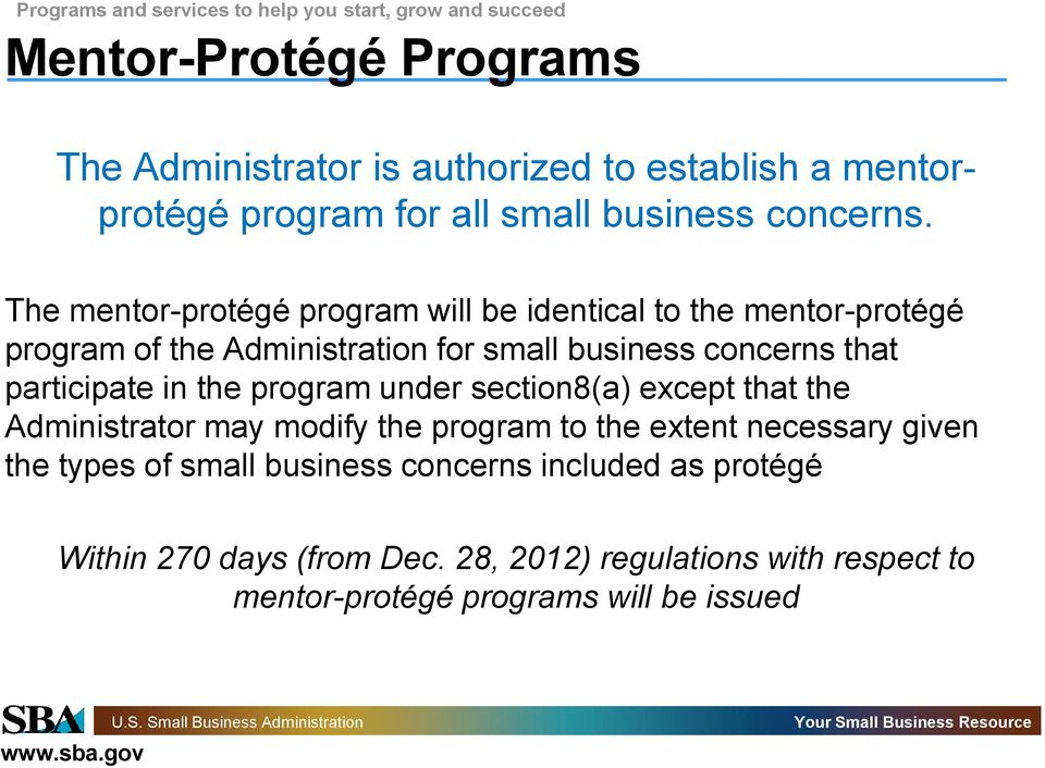 participate in the program under section8(a) except that the Administrator may modify the program to the extent necessary given the