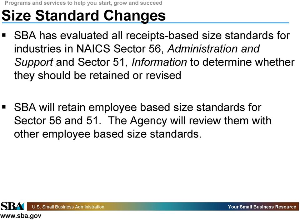 whether they should be retained or revised SBA will retain employee based size standards