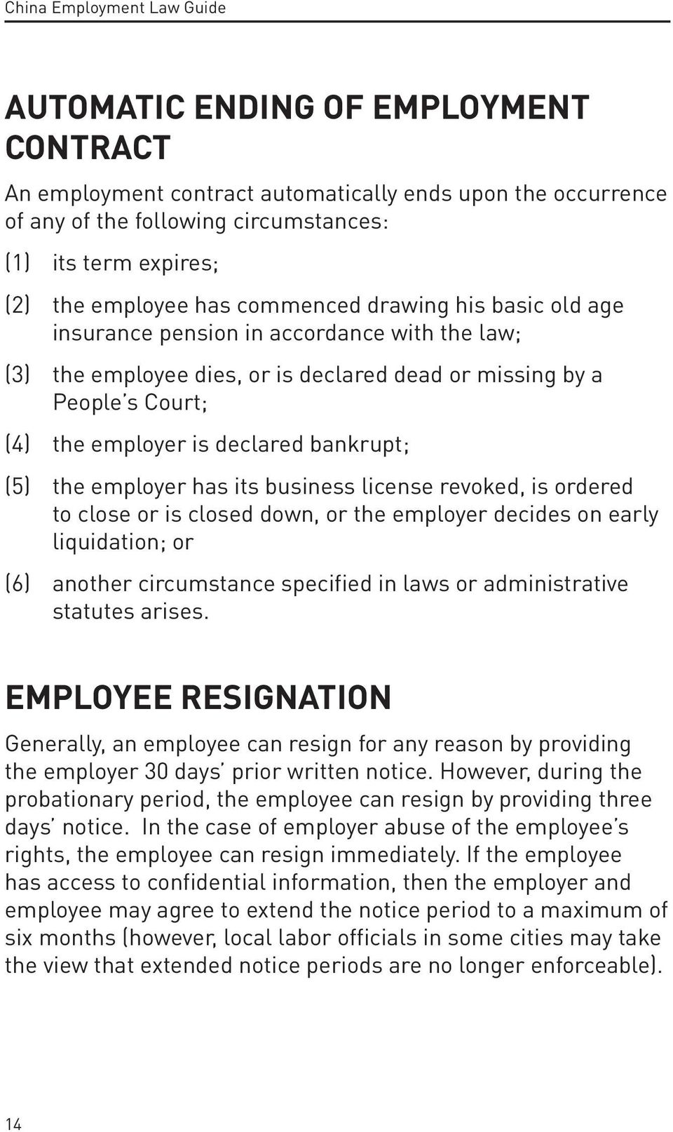 employer has its business license revoked, is ordered to close or is closed down, or the employer decides on early liquidation; or (6) another circumstance specified in laws or administrative