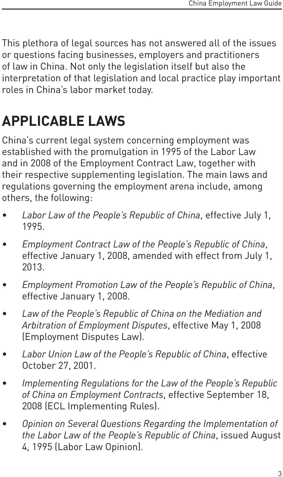 APPLICABLE LAWS China s current legal system concerning employment was established with the promulgation in 1995 of the Labor Law and in 2008 of the Employment Contract Law, together with their