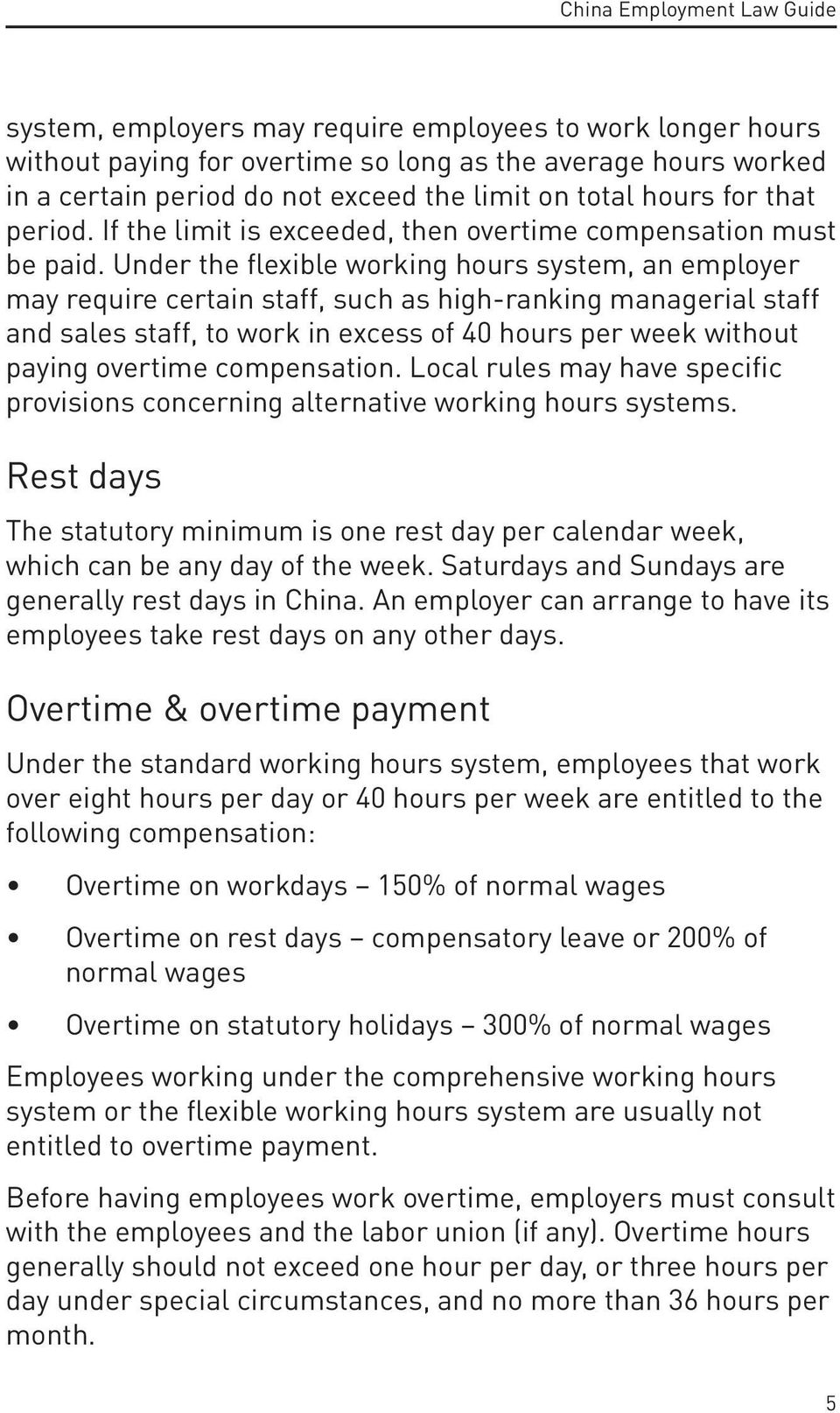 Under the flexible working hours system, an employer may require certain staff, such as high-ranking managerial staff and sales staff, to work in excess of 40 hours per week without paying overtime
