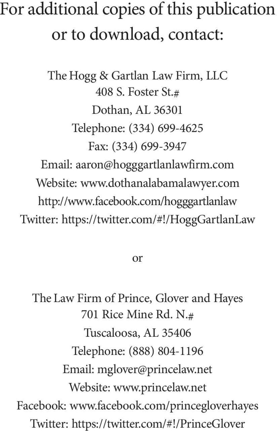 facebook.com/hogggartlanlaw Twitter: https://twitter.com/#!/hogggartlanlaw or The Law Firm of Prince, Glover and Hayes 701 Rice Mine Rd. N.