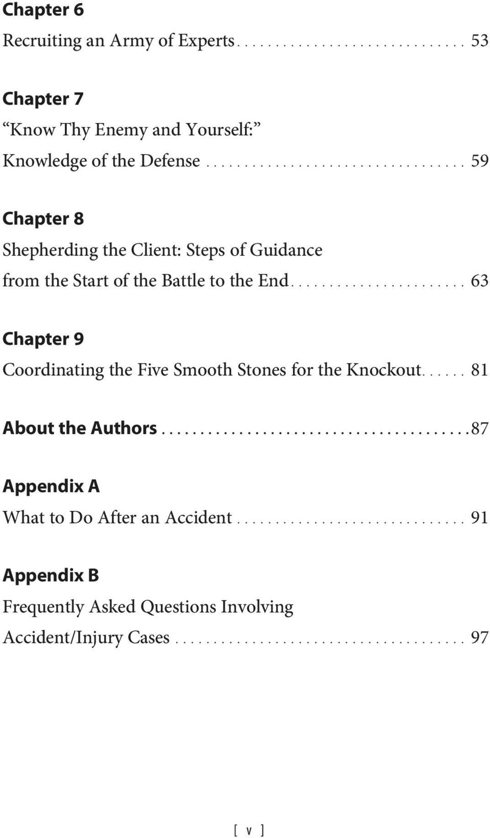 ...................... 63 Chapter 9 Coordinating the Five Smooth Stones for the Knockout...... 81 About the Authors.