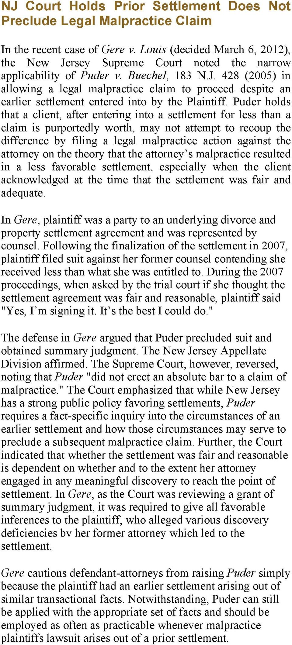 Puder holds that a client, after entering into a settlement for less than a claim is purportedly worth, may not attempt to recoup the difference by filing a legal malpractice action against the