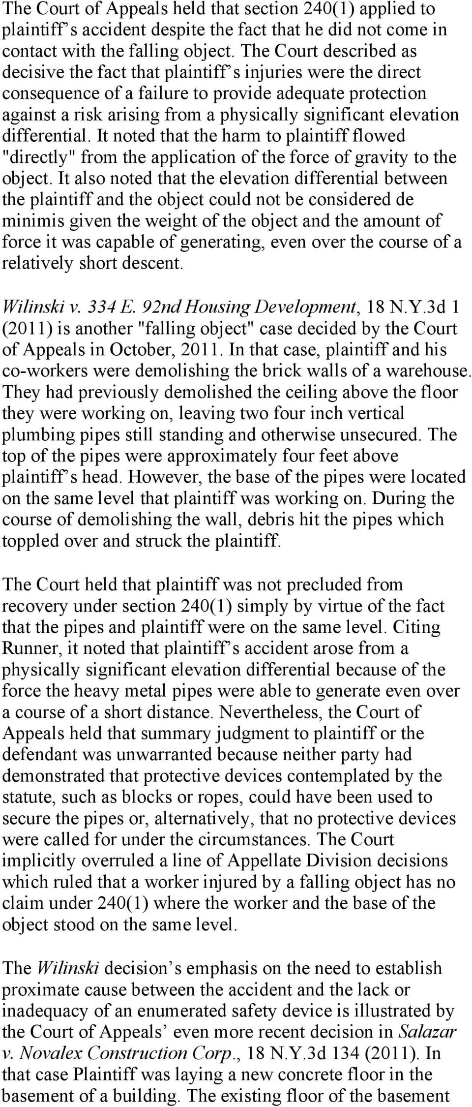 "elevation differential. It noted that the harm to plaintiff flowed ""directly"" from the application of the force of gravity to the object."