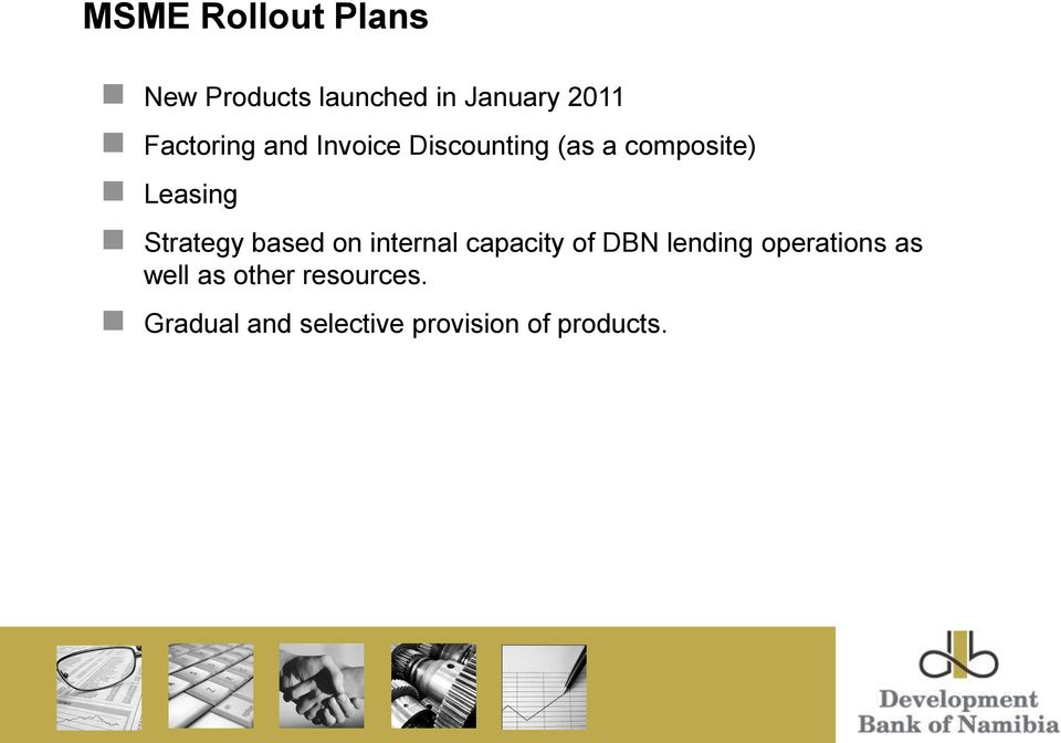 Strategy based on internal capacity of DBN lending operations