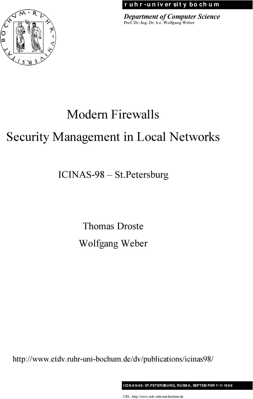 ence Prof. Dr.-Ing. Dr. h.c. Wolfgang Weber Modern Firewalls Security Management in Local Networks ICINAS-98 St.