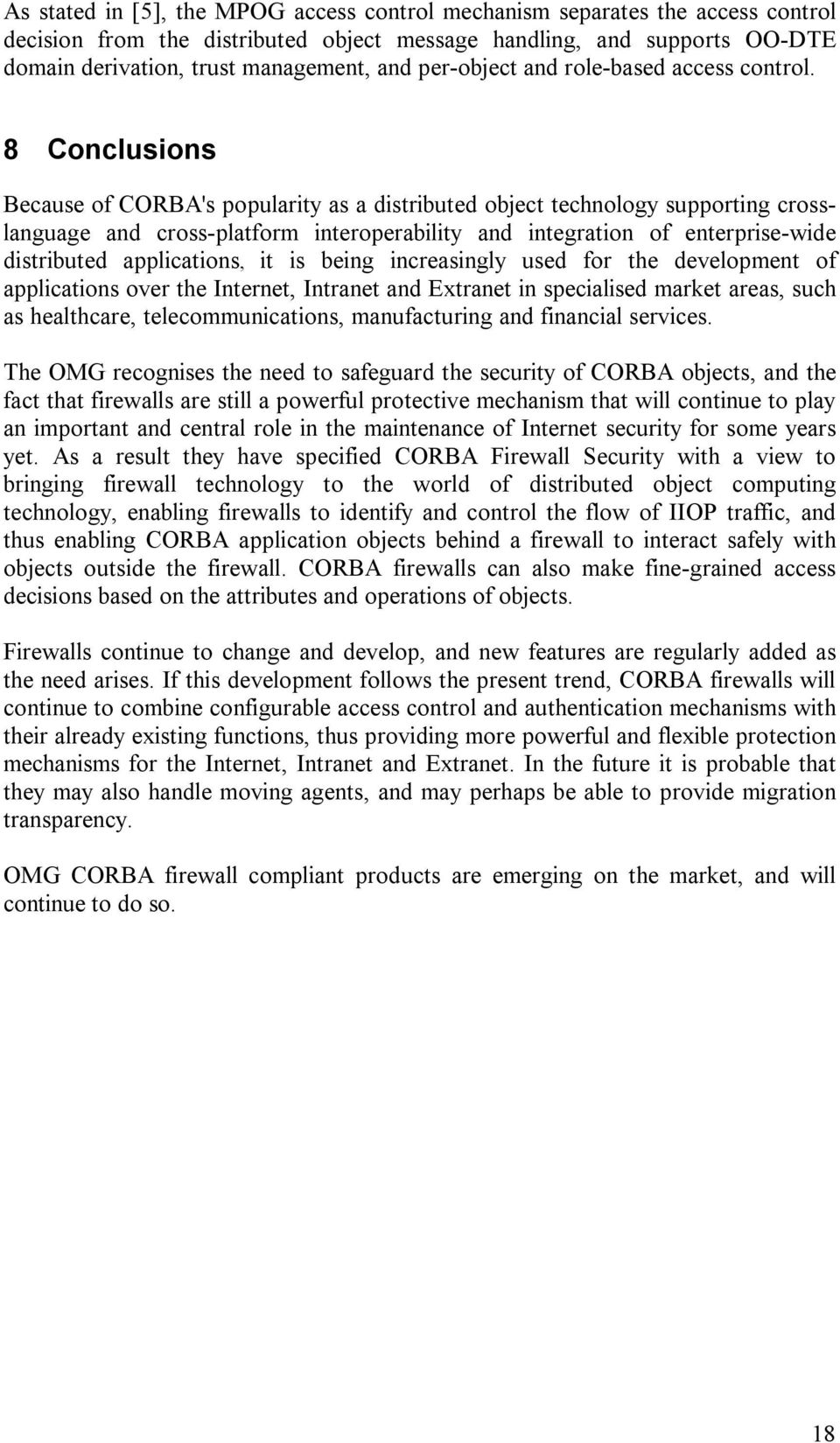 8 Conclusions Because of CORBA's popularity as a distributed object technology supporting crosslanguage and cross-platform interoperability and integration of enterprise-wide distributed