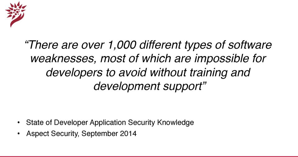 avoid without training and development support!