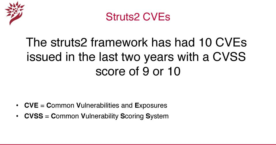 "score of 9 or 10"" CVE = Common Vulnerabilities"