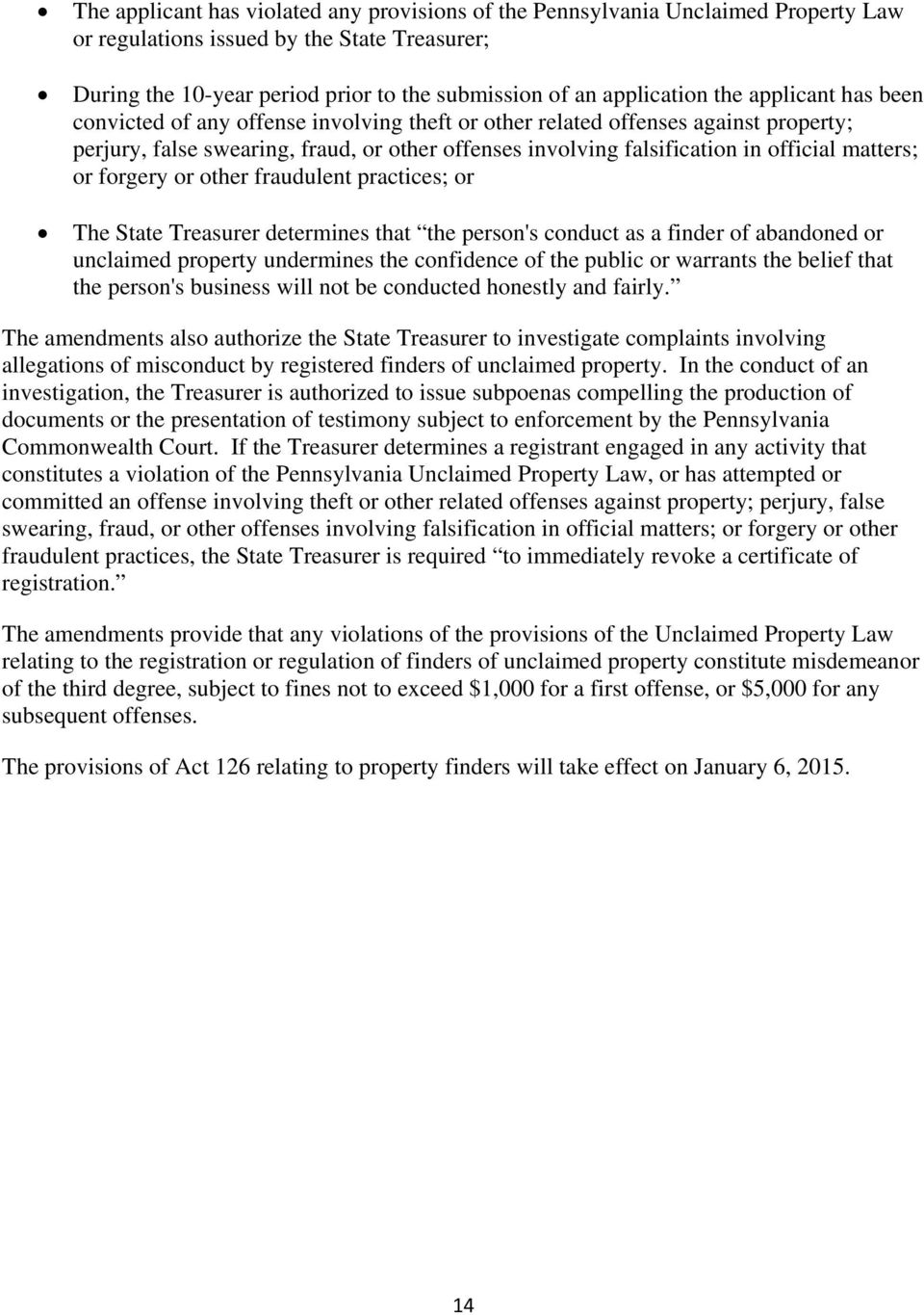 matters; or forgery or other fraudulent practices; or The State Treasurer determines that the person's conduct as a finder of abandoned or unclaimed property undermines the confidence of the public