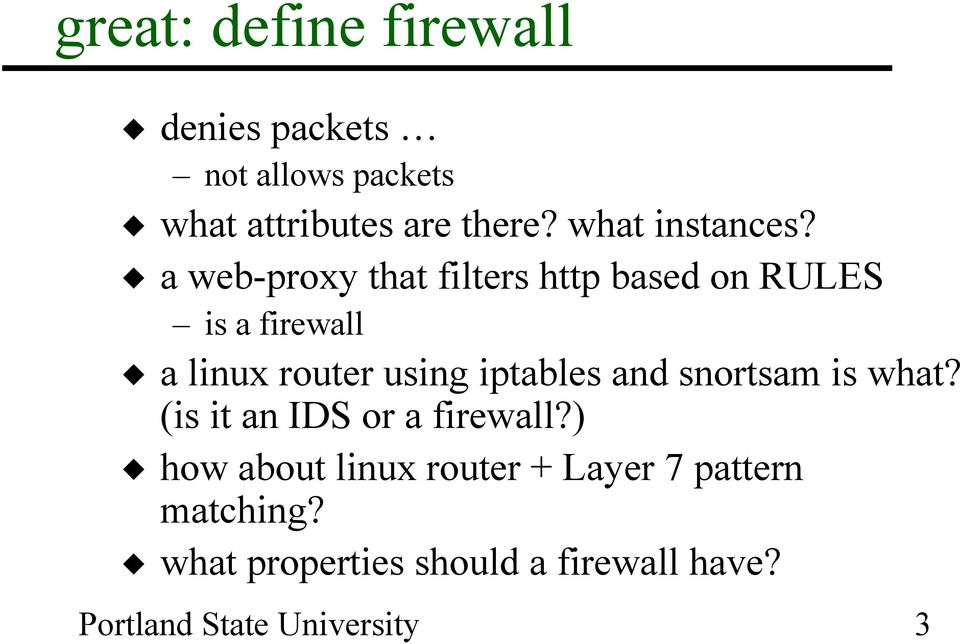 a web-proxy that filters http based on RULES is a firewall a linux router using