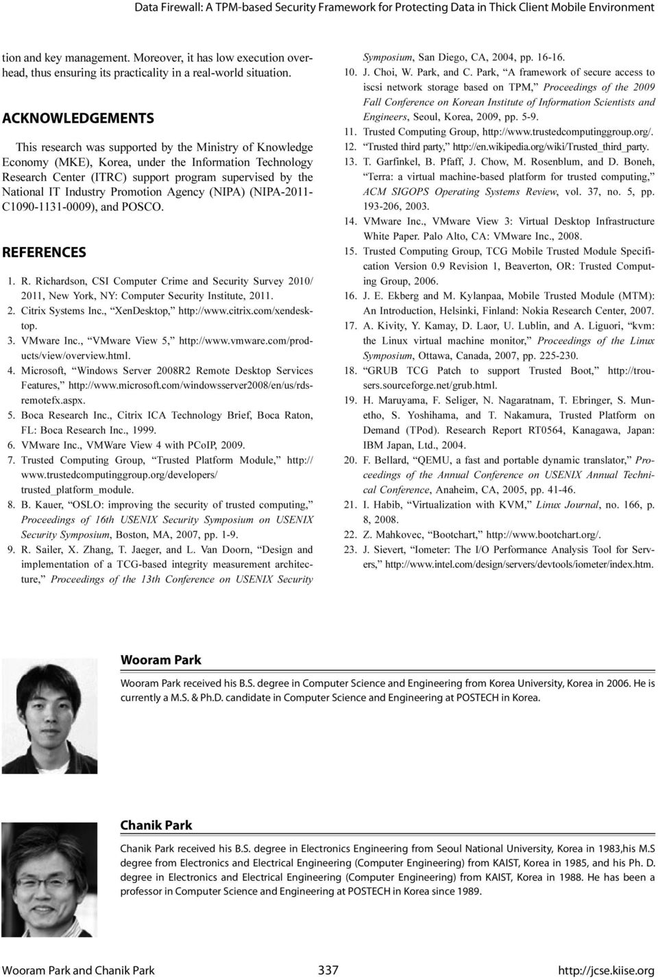 ACKNOWLEDGEMENTS This research was supported by the Ministry of Knowledge Economy (MKE), Korea, under the Information Technology Research Center (ITRC) support program supervised by the National IT
