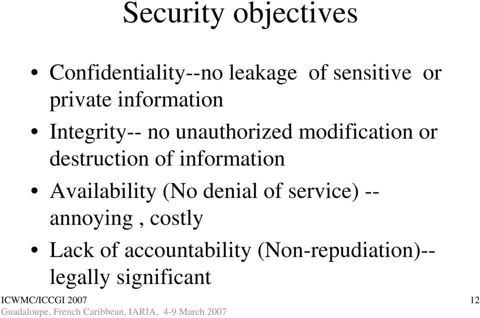 destruction of information Availability (No denial of service) --