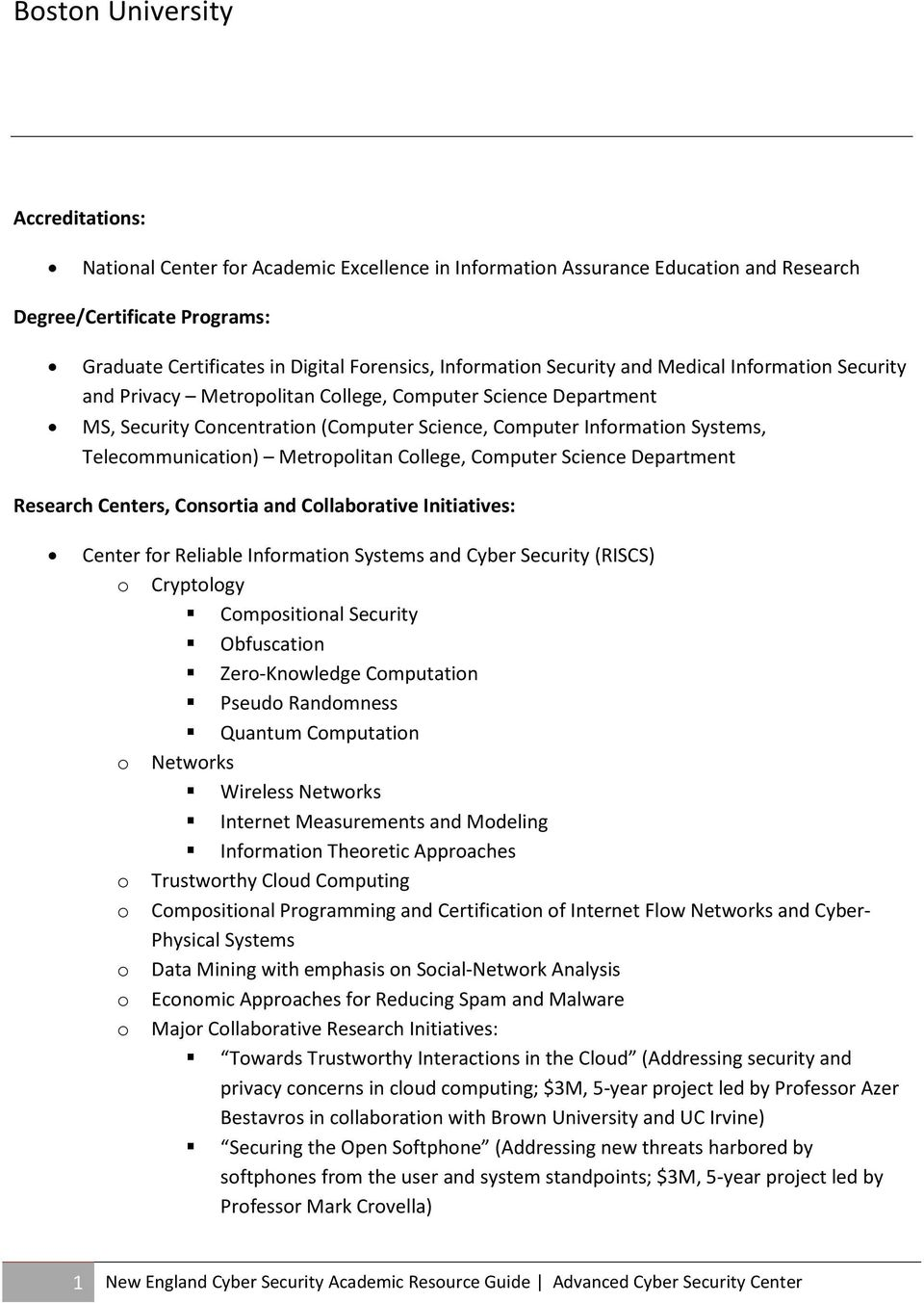 Telecommunication) Metropolitan College, Computer Science Department Research Centers, Consortia and Collaborative Initiatives: Center for Reliable Information Systems and Cyber Security (RISCS) o