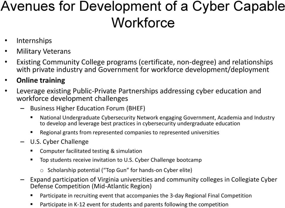 (BHEF) National Undergraduate Cybersecurity Network engaging Government, Academia and Industry to develop and leverage best practices in cybersecurity undergraduate education Regional grants from