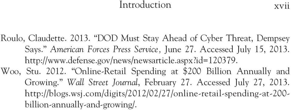 id=120379. Woo, Stu. 2012. Online-Retail Spending at $200 Billion Annually and Growing.