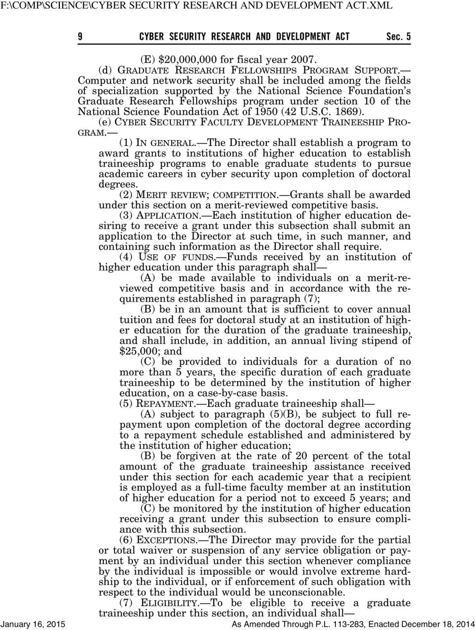 National Science Foundation Act of 1950 (42 U.S.C. 1869). (e) CYBER SECURITY FACULTY DEVELOPMENT TRAINEESHIP PRO- GRAM. (1) IN GENERAL.