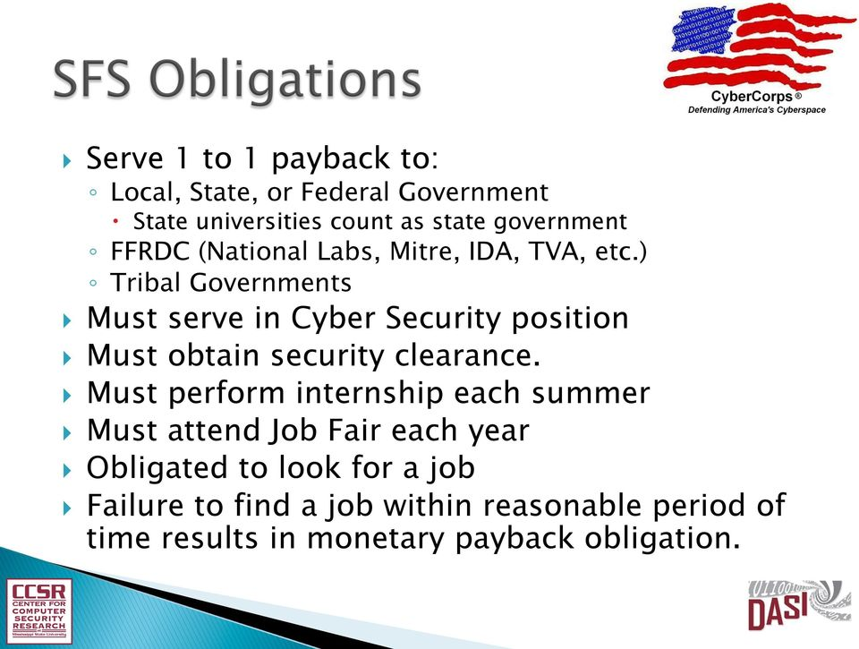 ) Tribal Governments } Must serve in Cyber Security position } Must obtain security clearance.
