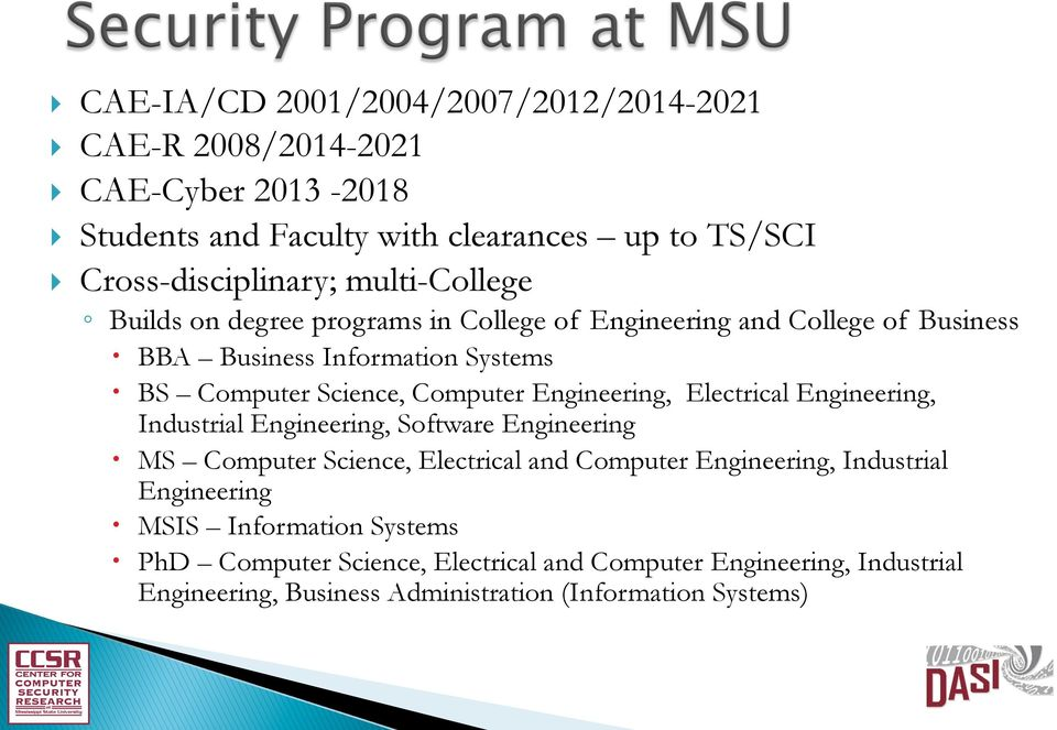 Science, Computer Engineering, Electrical Engineering, Industrial Engineering, Software Engineering MS Computer Science, Electrical and Computer Engineering,