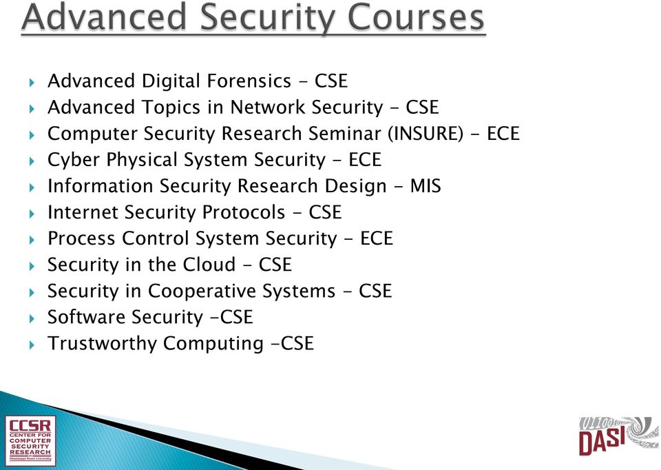 Security Research Design - MIS Internet Security Protocols - CSE Process Control System Security - ECE
