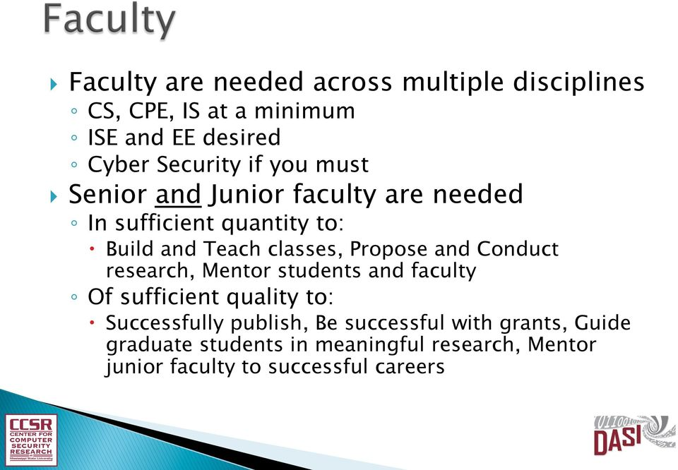 Propose and Conduct research, Mentor students and faculty Of sufficient quality to: Successfully publish, Be