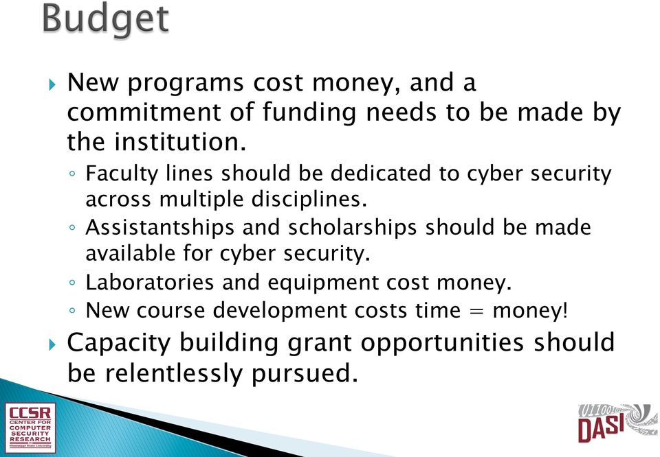 Assistantships and scholarships should be made available for cyber security.