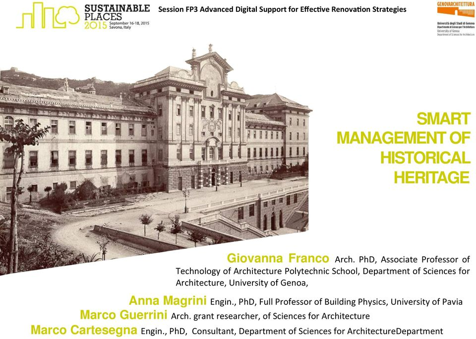 University of Genoa, Anna Magrini Engin., PhD, Full Professor of Building Physics, University of Pavia Marco Guerrini Arch.