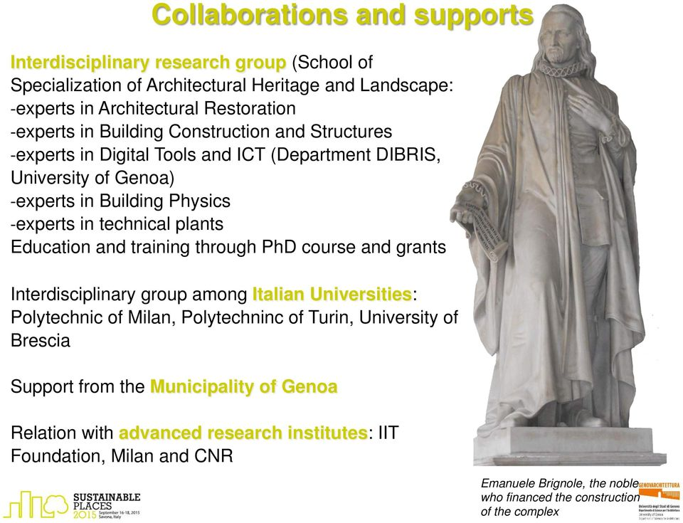 Education and training through PhD course and grants Interdisciplinary group among Italian Universities: Polytechnic of Milan, Polytechninc of Turin, University of Brescia