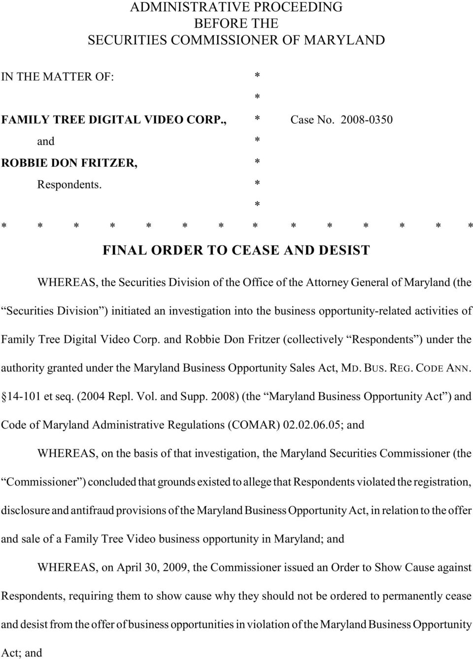 investigation into the business opportunity-related activities of Family Tree Digital Video Corp.