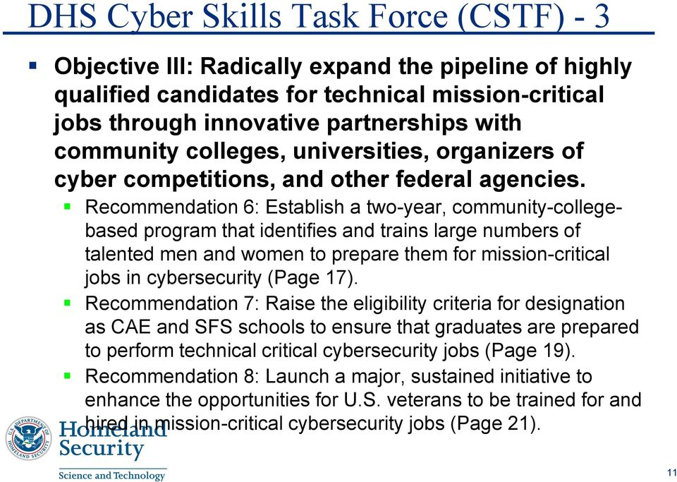 Recommendation 6: Establish a two-year, community-collegebased program that identifies and trains large numbers of talented men and women to prepare them for mission-critical jobs in cybersecurity