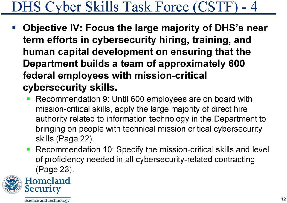 Recommendation 9: Until 600 employees are on board with mission-critical skills, apply the large majority of direct hire authority related to information technology in the