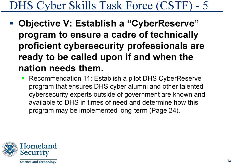 Recommendation 11: Establish a pilot DHS CyberReserve program that ensures DHS cyber alumni and other talented