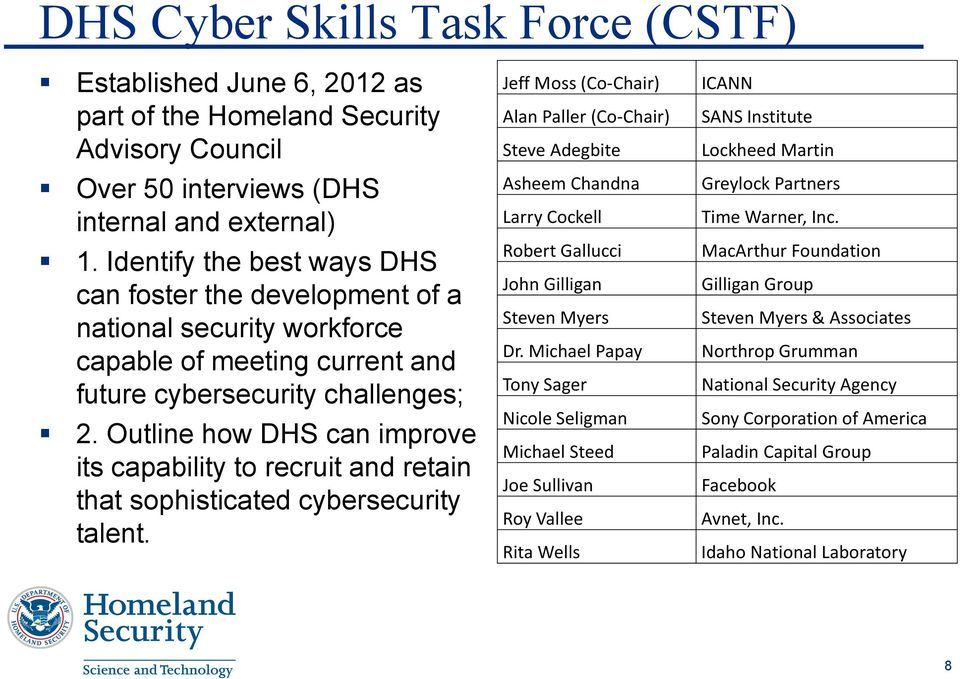 Outline how DHS can improve its capability to recruit and retain that sophisticated cybersecurity talent.