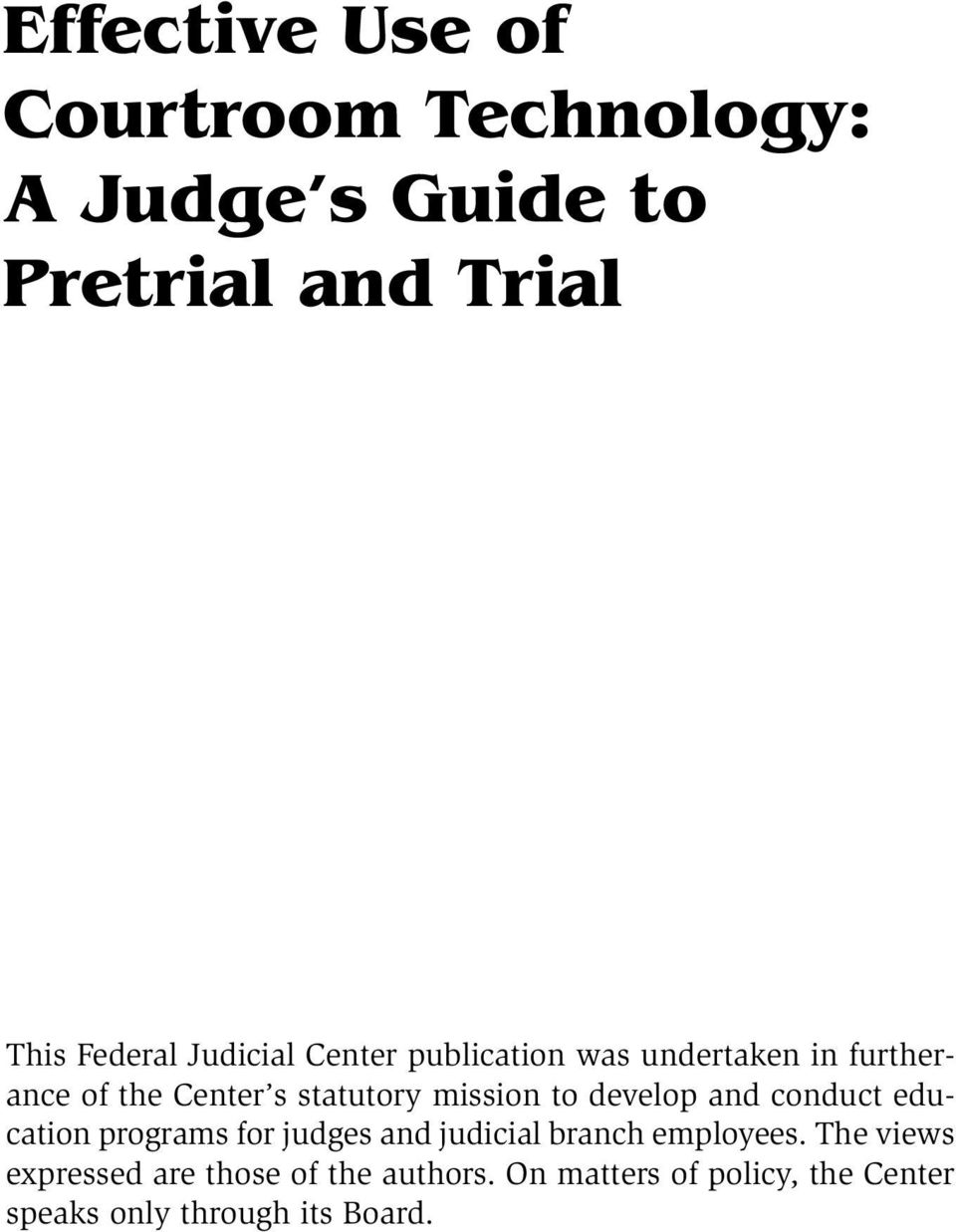 to develop and conduct education programs for judges and judicial branch employees.
