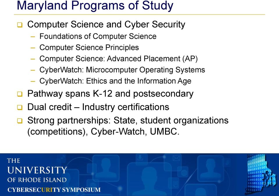 Operating Systems CyberWatch: Ethics and the Information Age Pathway spans K-12 and postsecondary Dual