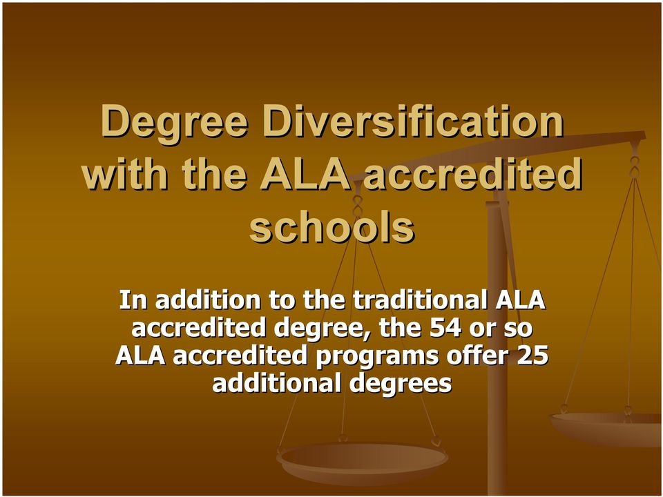 traditional ALA accredited degree, the 54