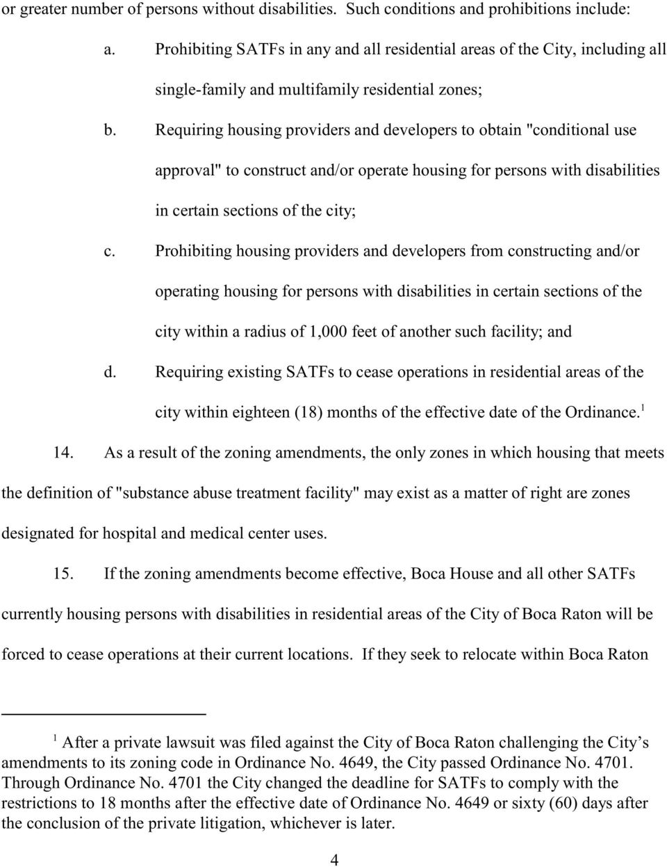 "Requiring housing providers and developers to obtain ""conditional use approval"" to construct and/or operate housing for persons with disabilities in certain sections of the city; c."