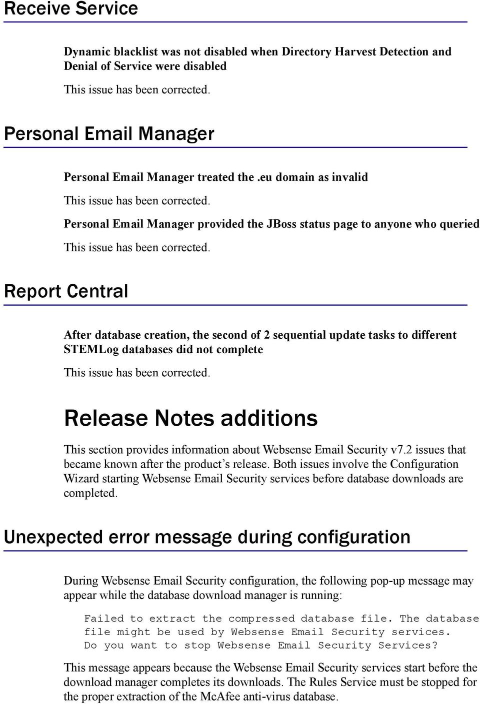 databases did not complete Release Notes additions This section provides information about Websense Email Security v7.2 issues that became known after the product s release.