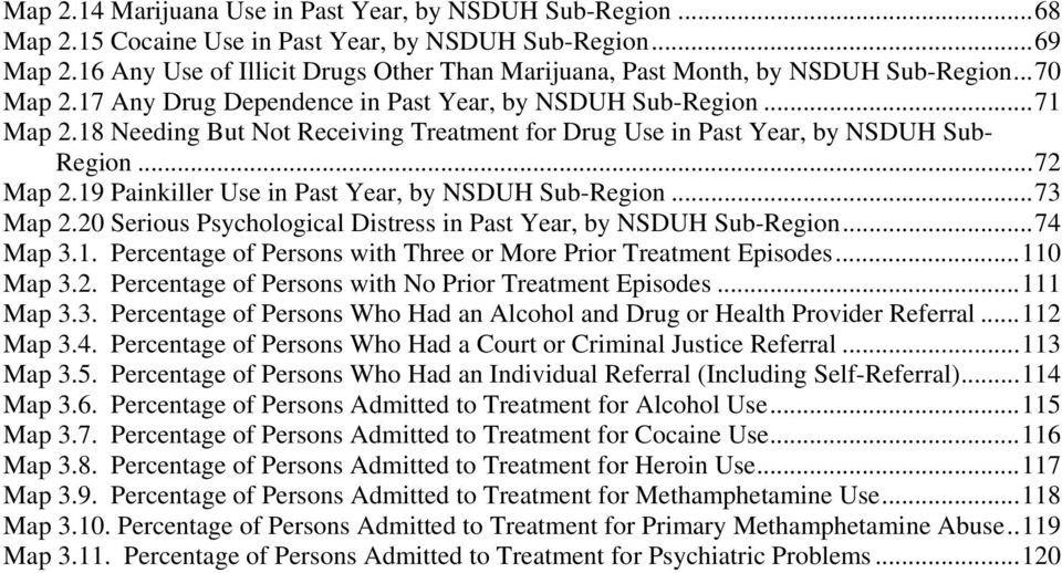 18 Needing But Not Receiving Treatment for Drug Use in Past Year, by NSDUH Sub- Region... 72 Map 2.19 Painkiller Use in Past Year, by NSDUH Sub-Region... 73 Map 2.