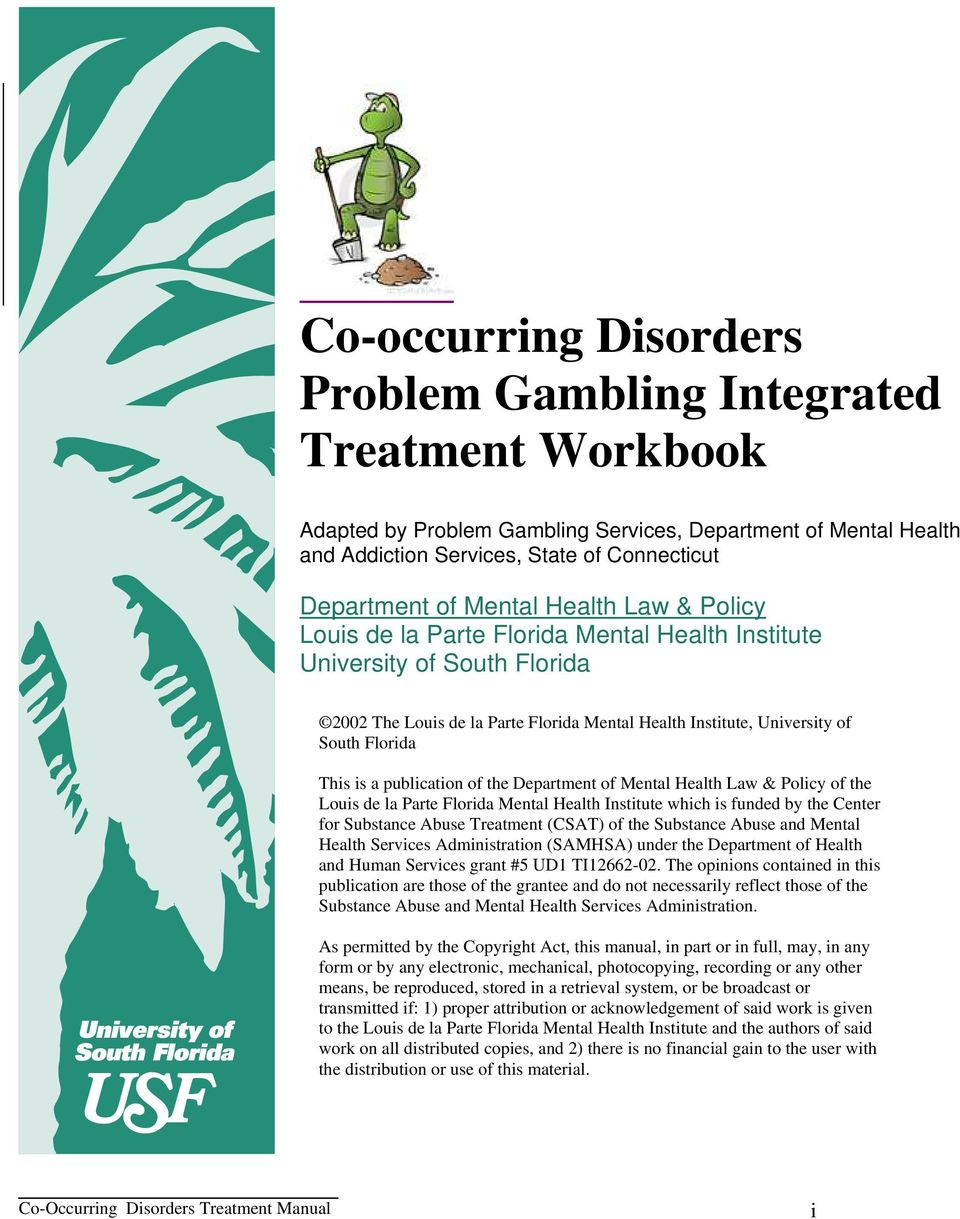 is a publication of the Department of Mental Health Law & Policy of the Louis de la Parte Florida Mental Health Institute which is funded by the Center for Substance Abuse Treatment (CSAT) of the