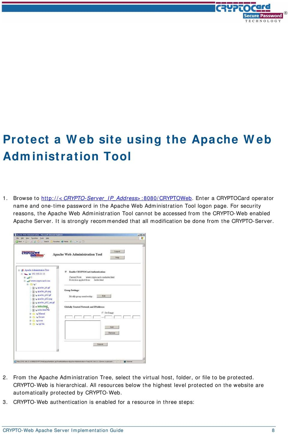For security reasons, the Apache Web Administration Tool cannot be accessed from the CRYPTO-Web enabled Apache Server.