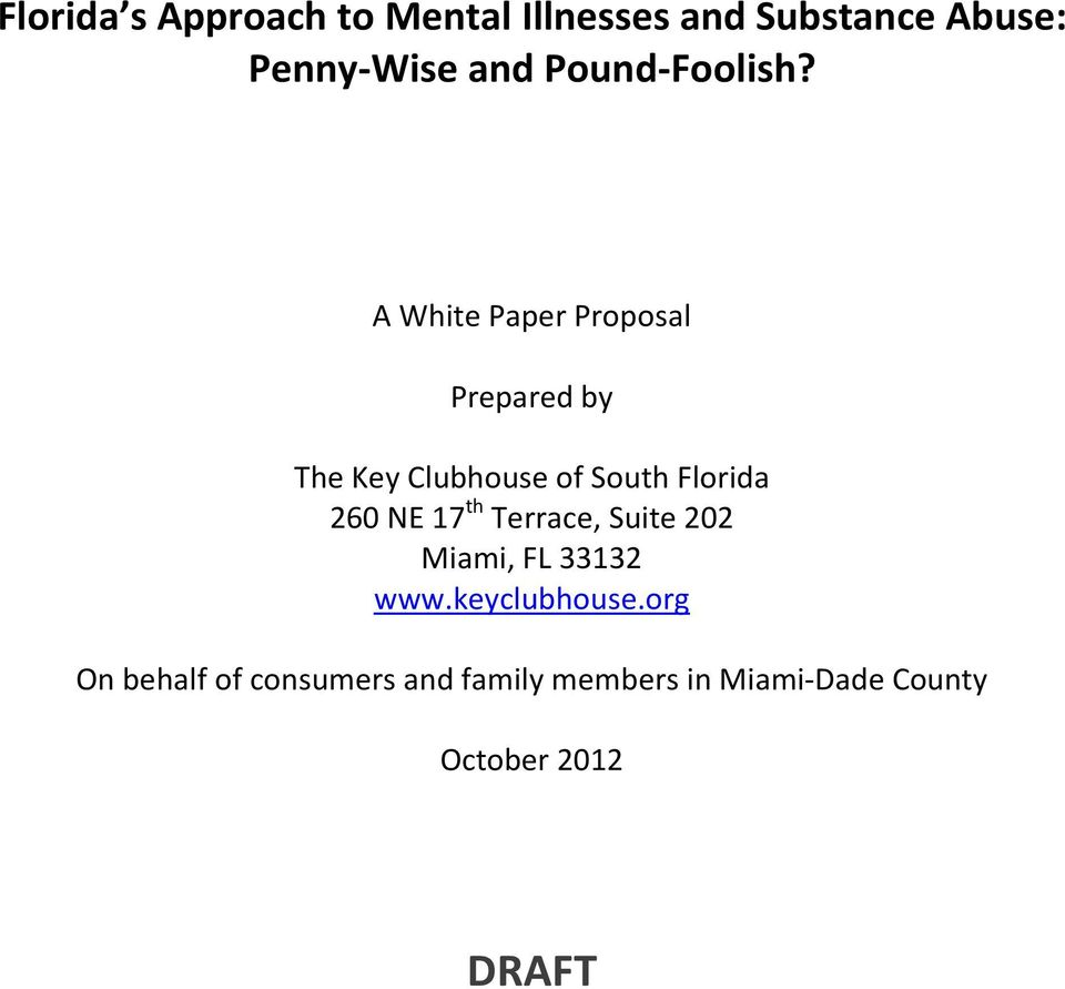 A White Paper Proposal Prepared by The Key Clubhouse of South Florida 260 NE