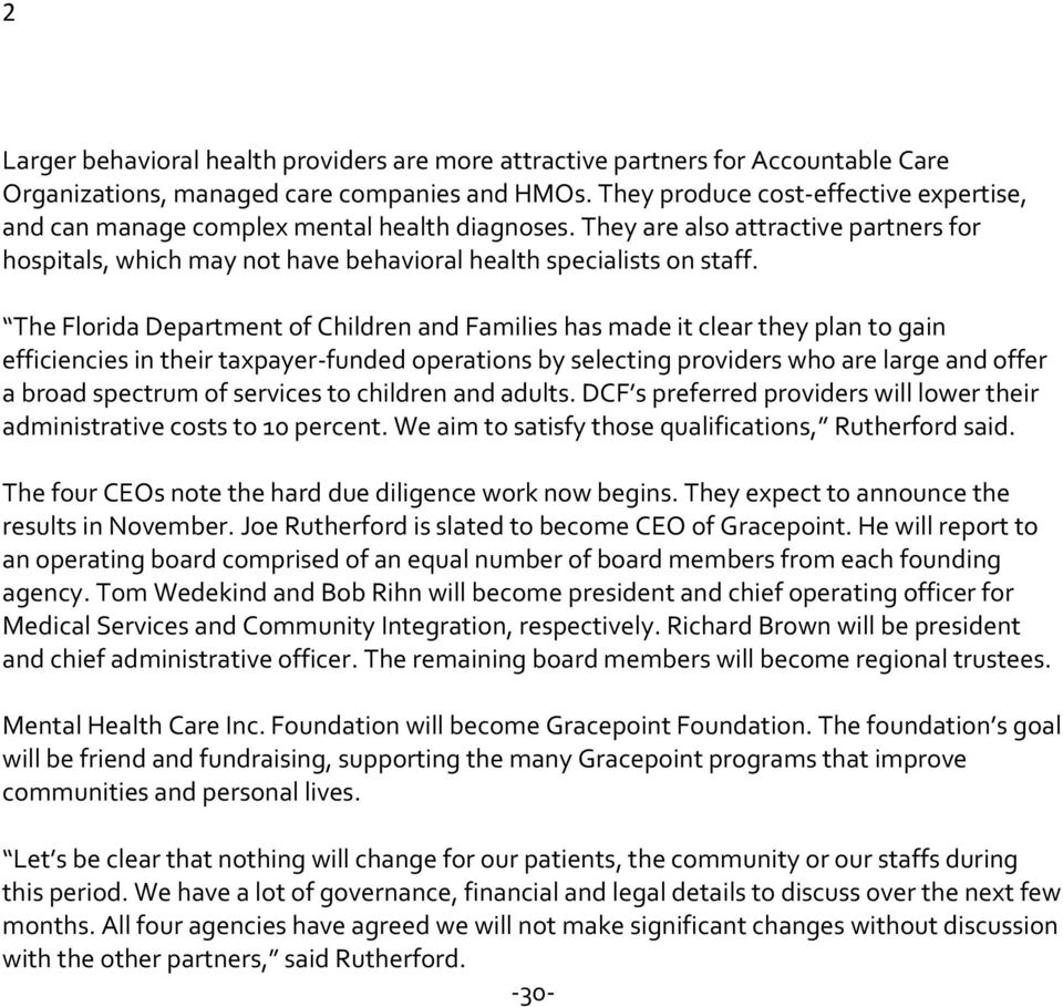 The Florida Department of Children and Families has made it clear they plan to gain efficiencies in their taxpayer-funded operations by selecting providers who are large and offer a broad spectrum of
