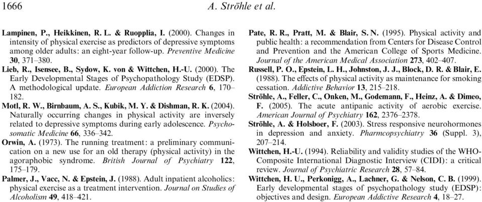 von & Wittchen, H.-U. (2000). The Early Developmental Stages of Psychopathology Study (EDSP). A methodological update. European Addiction Research 6, 170 182. Motl, R. W., Birnbaum, A. S., Kubik, M.