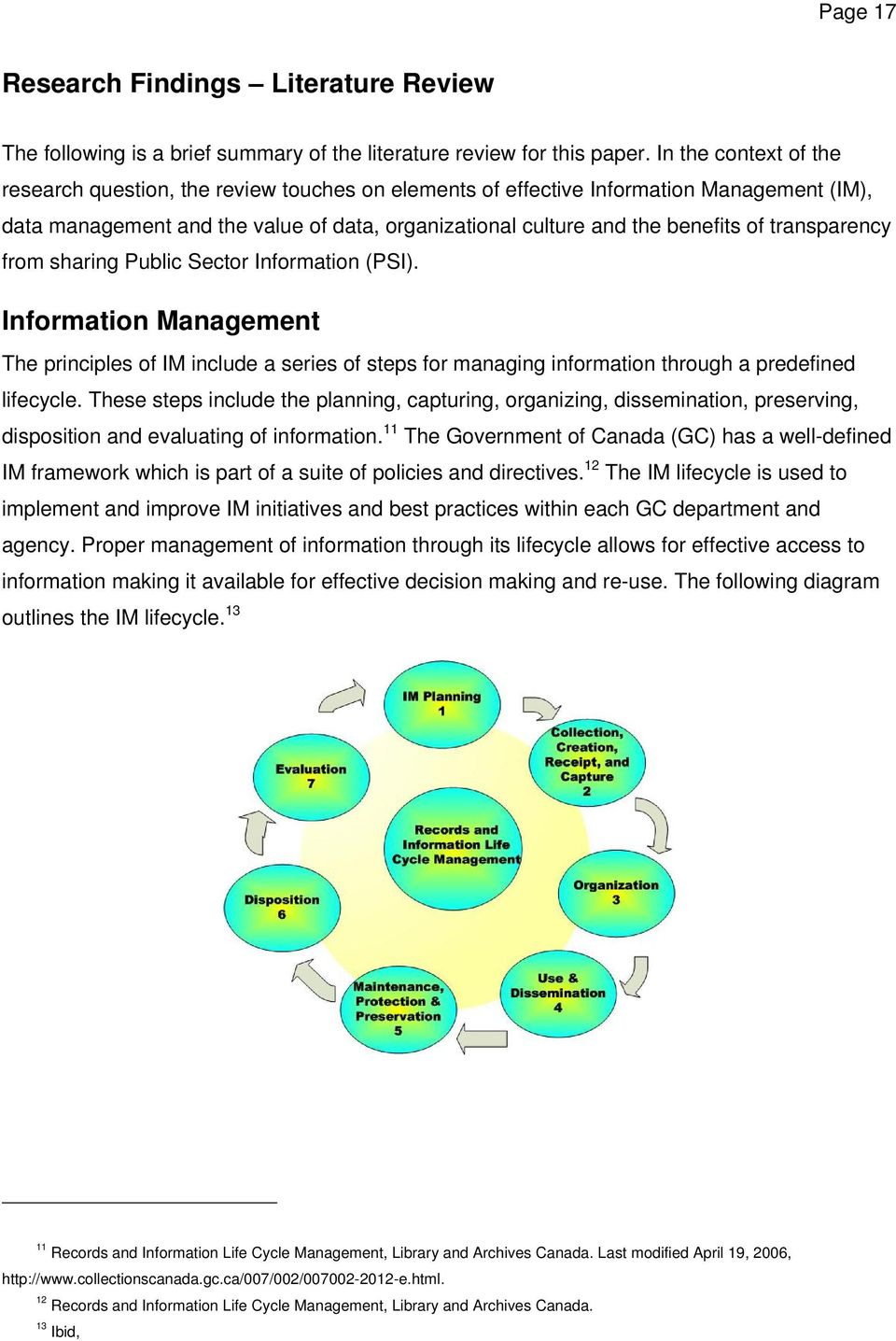 transparency from sharing Public Sector Information (PSI). Information Management The principles of IM include a series of steps for managing information through a predefined lifecycle.